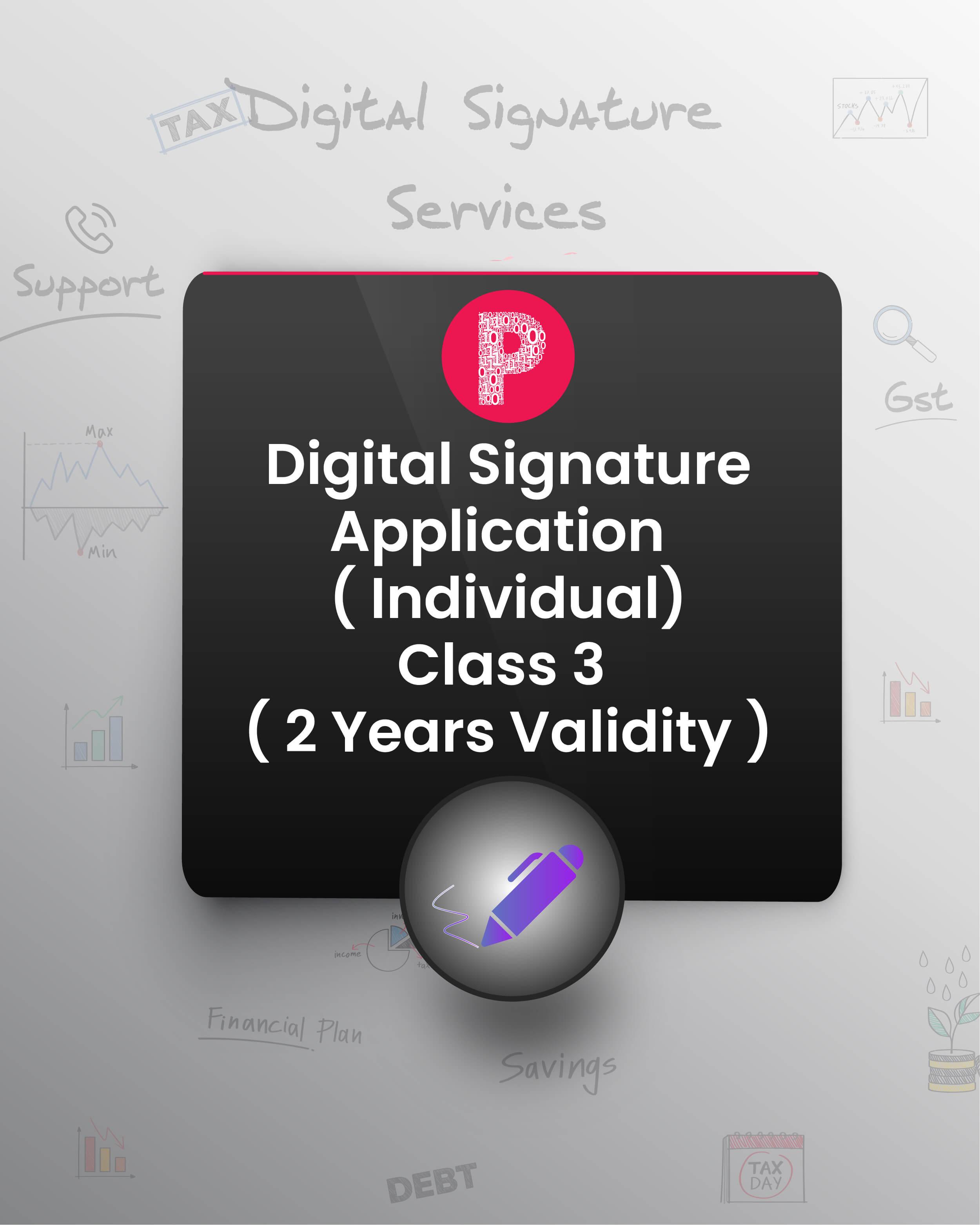 Digital Signature Certificate - Class 3 ( Individual ), Validity- 2 years